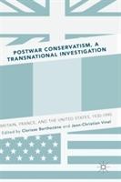 Postwar Conservatism, A Transnational Investigation
