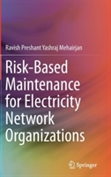 Risk-Based Maintenance for Electricity Network Organizations