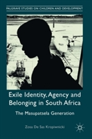 Exile Identity, Agency and Belonging in South Africa