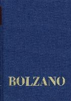 Bernard Bolzano Gesamtausgabe / Reihe II