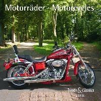 Motorräder Motorcycles 2018 - Broschürenkalender/ Wandkalender Trends & Classics
