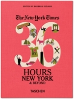 New York Times: 36 Hours, New York & Beyond