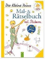 Der Kleine Prinz - Mal- & Rätselbuch mit Stickern