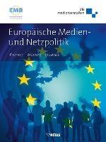 Europäische Medien- und Netzpolitik