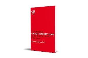 Die Revision der Einheitsübersetzung der Heiligen Schrift 2006-2016