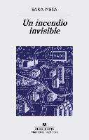 Un incendio invisible/ An Invisible Fire
