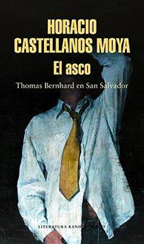 El asco: Thomas Bernhard en San Salvador