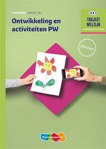 Ontwikkeling en activiteiten PW niveau 3/4 Werkboek