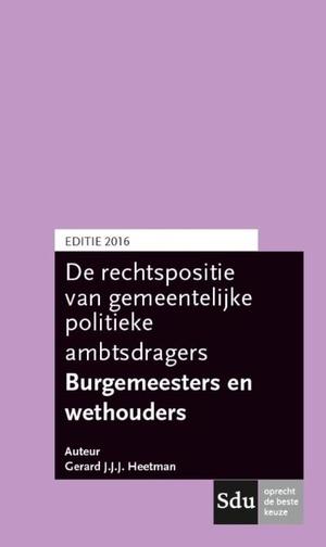 De rechtspositie van gemeentelijke politieke ambtsdragers - 2016