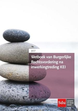 Tekstboek Wetboek van Burgerlijke Rechtsvordering na inwerkingtreding KEI - 2017