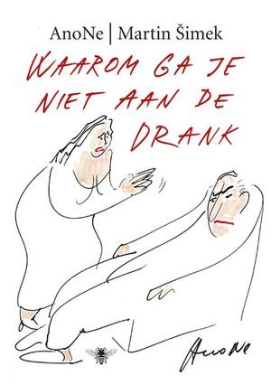 Waarom ga je niet aan de drank