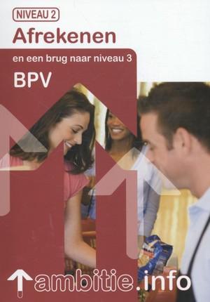 BPV-katern - Afrekenen en een brug naar niveau