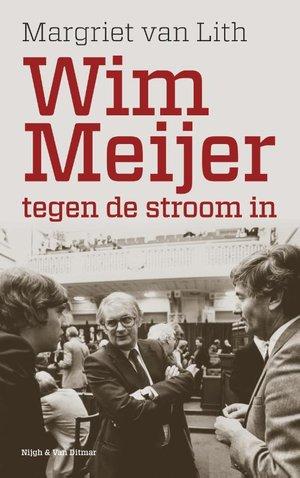 Wim Meijer. Tegen de stroom in