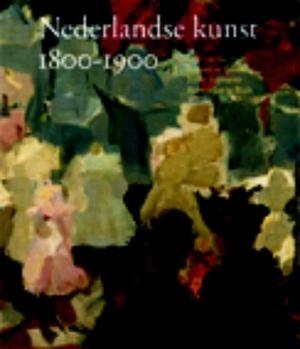 Nederlandse kunst 1800-1900
