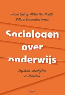 Sociologen over onderwijs. Inzichten, praktijken en kritieken