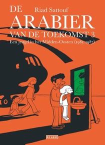 De Arabier van de toekomst - 3 Een jeugd in het Midden-Oosten (1985-1987)