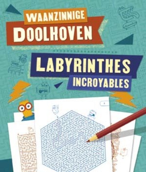 Waanzinnige doolhoven ; Labyrinthes incroyables