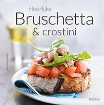 Heerlijke bruschetta & crostini