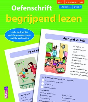Oefenschrift begrijpend lezen - (AVI:1 AVI nieuw:START) (1ste leerjaar - groep 3)