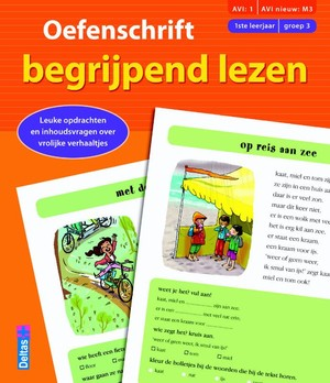Oefenschrift begrijpend lezen - (AVI:1 AVI nieuw:M3) (1ste leerjaar - groep 3)