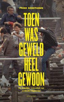 Toen was geweld heel gewoon