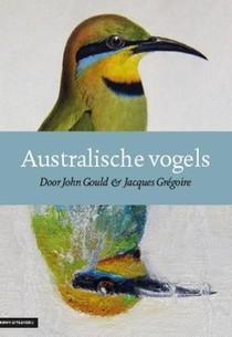 Australische vogels door John Gould & Jacques Grégoire