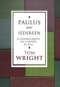 Paulus voor iedereen - De pastorale brieven