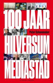 100 jaar Hilversum mediastad