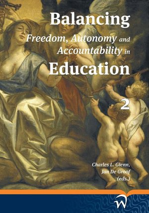 Balancing freedom, autonomy and accountability in education - Volume 2