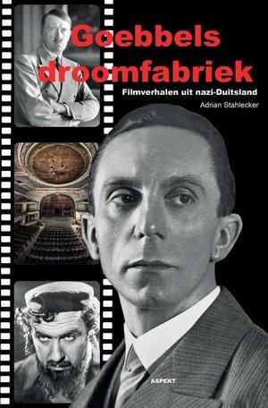 Goebbels' droomfabrieken