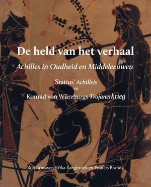 De held van het verhaal: Achilles in Oudheid en Middeleeuwen