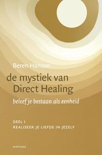 De mystiek van Direct Healing - 1 Realiseer je liefde in jezelf