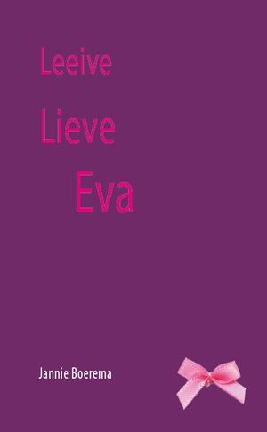 Leeive lieve Eva