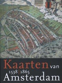 Kaarten van Amsterdam - 1 1538-1865