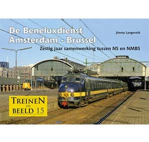 Treinen in beeld 15 Beneluxdienst Amsterdam - Brussel