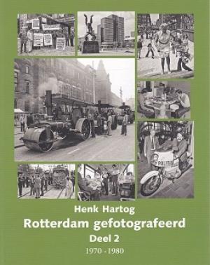 Rotterdam Gefotografeerd Deel 2 1970-1980