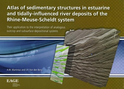 Atlas of sedimentary structures in estuarine and tidally-influenced river deposits of the Holocene Rhine-Meuse-Scheldt system: Their application to the interpretation of analogous outcrop and subsurafce depositional systems