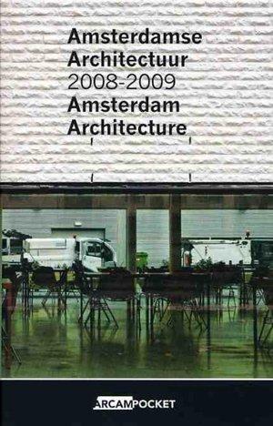 Amsterdamse Architectuur 2008-2009 / Amsterdam Architecture 2008-2009