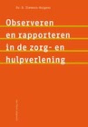 Observeren en rapporteren in de zorg- en hulpverlening (werktitel)