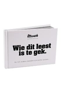 Boekje 'wie Dit Leest Is Te Gek' Mwah