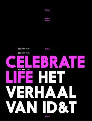 Celebrate Life - het verhaal van ID&T deel 2