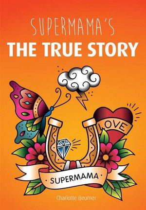 Supermama's - The true story