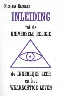 Inleiding tot de Universele Religie, de Innerlijke Leer en het Waarachtige Leven