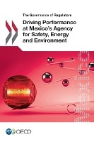 Driving Performance At Mexico's Agency For Safety, Energy And Environment