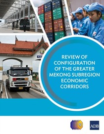 Review Of Configuration Of The Greater Mekong Subregion Economic Corridors