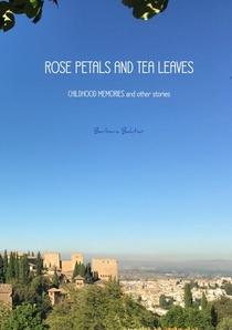 ROSE PETALS AND TEA LEAVES