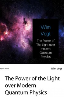The Power of The Light over modern Quantum Physics