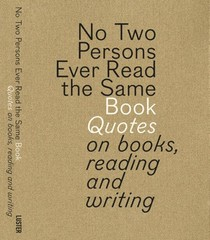 No two persons ever read the same book