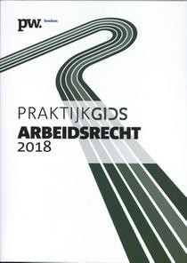Praktijkgids Arbeidsrecht - 2018