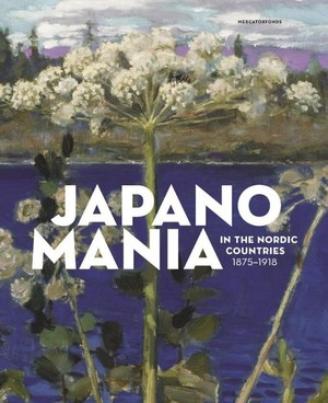 Japanomania in the Nordic Countries 1875-1918